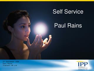 Self Service Paul Rains