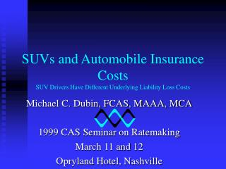SUVs and Automobile Insurance Costs SUV Drivers Have Different Underlying Liability Loss Costs