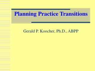 Planning Practice Transitions