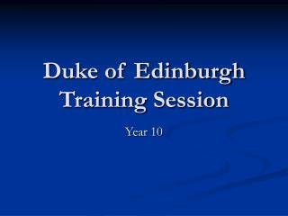 Duke of Edinburgh  Training Session