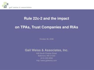 Rule 22c-2 and the impact  on TPAs, Trust Companies and RIAs October 26, 2006