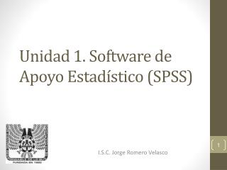 Unidad 1. Software de Apoyo Estadístico (SPSS)