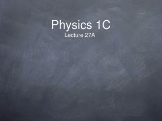 Physics 1C