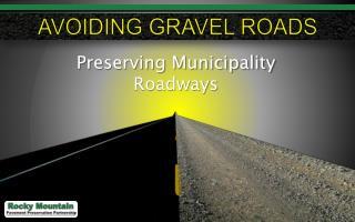 AVOIDING GRAVEL ROADS
