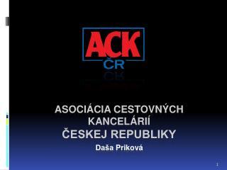 ASOCIÁCIA CESTOVNÝCH KANCELÁRIÍ  ČESKEJ REPUBLIKY