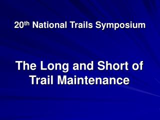20 th  National Trails Symposium