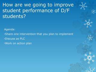 How are we going to improve student performance of D/F students?