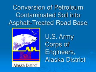 Conversion of Petroleum Contaminated Soil into Asphalt-Treated Road Base