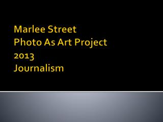 Marlee  Street Photo As Art Project 2013 Journalism