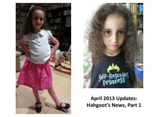 April 2013 Updates:   Hahgoot's News, Part 1