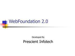 WebFoundation 2.0