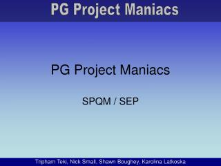 PG Project Maniacs