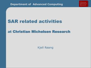 SAR related activities at  Christian Michelsen Research
