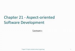 Chapter 21 - Aspect-oriented Software Development