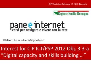 "Interest for CIP ICT/PSP 2012 Obj. 3.3-a ""Digital capacity and skills building …"""