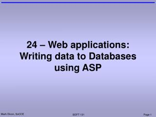 24 – Web applications: Writing data to Databases using ASP