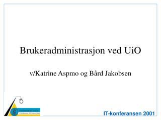 Brukeradministrasjon ved UiO