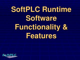 SoftPLC Runtime Software Functionality & Features