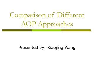 Comparison of Different AOP Approaches