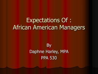 Expectations Of : African American Managers