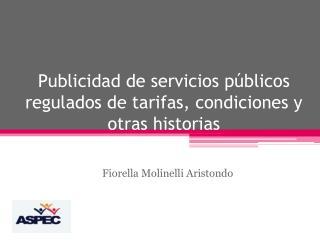 Publicidad de servicios públicos regulados de tarifas, condiciones y otras historias