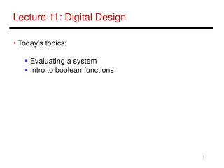Lecture 11: Digital Design