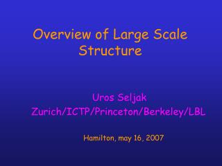 Overview of Large Scale Structure