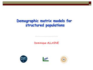Demographic matrix models for  structured populations