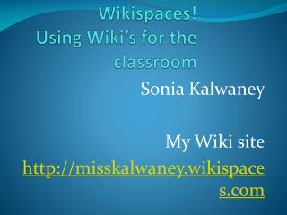 Wikispaces !  Using Wiki's for the classroom