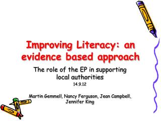 Improving Literacy: an evidence based approach