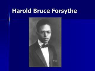 Harold Bruce Forsythe