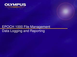EPOCH 1000 File Management Data Logging and Reporting