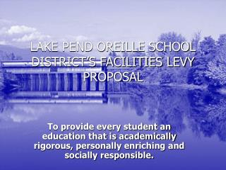 LAKE PEND OREILLE SCHOOL DISTRICT'S FACILITIES LEVY PROPOSAL