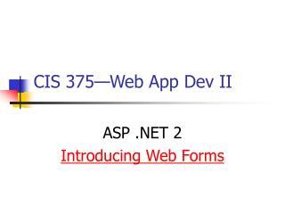 CIS 375�Web App Dev II