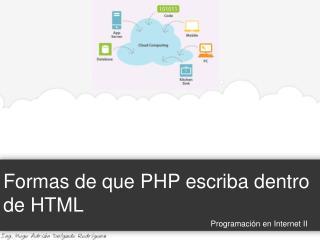Formas de que PHP escriba dentro de HTML