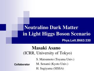 Neutralino Dark Matter in Light Higgs Boson Scenario