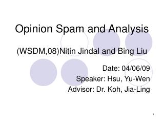 Opinion Spam and Analysis (WSDM,08)Nitin Jindal and Bing Liu