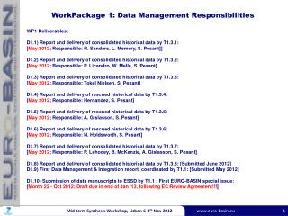 WorkPackage  1: Data Management  Responsibilities WP1 Deliverables: