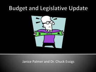 Budget and Legislative Update