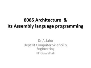8085 Architecture  &  Its Assembly language programming