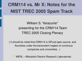 CRM114 vs. Mr X: Notes for the NIST TREC 2005 Spam Track