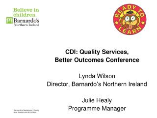 CDI: Quality Services,  Better Outcomes Conference Lynda Wilson