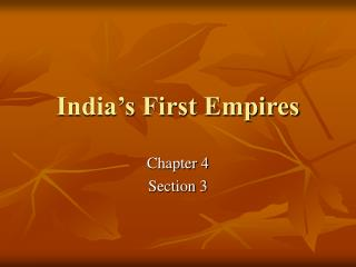 India�s First Empires