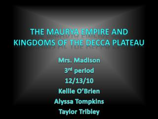The Maurya Empire and Kingdoms of the Decca Plateau
