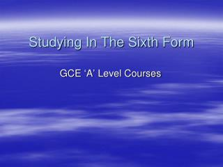 Studying In The Sixth Form