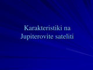 Karakteristiki na Jupiterovite sateliti