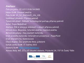 Anotace: Číslo projektu: CZ.1.07/1.5.00/34.0905 Název DUM: Studené omáčky
