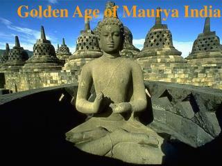 Golden Age of Maurya India