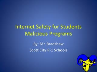 Internet Safety for Students Malicious Programs