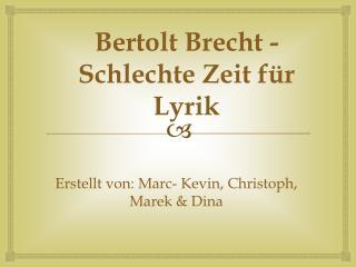 Bertolt Brecht - Schlechte Zeit f�r Lyrik